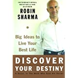 Discover Your Destiny: Big Ideas To Live Your Best Lifeby Robin Sharma