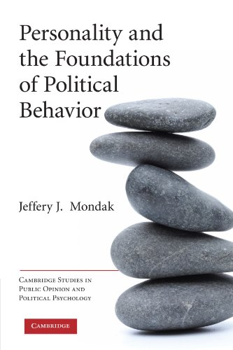 Personality and the Foundations of Political Behavior (Cambridge Studies in Public Opinion and Political Psychology) PDF
