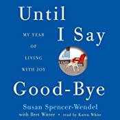Until I Say Good-bye: My Year of Living with Joy Audiobook