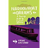 Narrowboat Dreams: A Journey North by England's Waterwaysby Steve Haywood