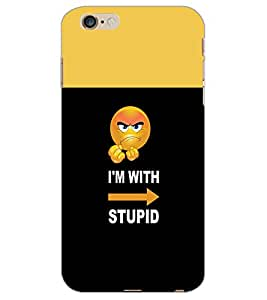 APPLE IPHONE 6 S PLUS IAM WITH STUPID Back Cover by PRINTSWAG