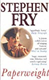 Paperweight (0099439956) by Stephen Fry