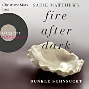 Dunkle Sehnsucht (Fire after Dark 1) | Sadie Matthews