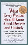 img - for [(What Every Woman Should Know about Divorce and Custody: Judges, Lawyers, and Therapists Share Winning Strategies on How to Keep the Kids, the Cash, and Your Sanity )] [Author: Gayle Rosenwald Smith] [Jul-2007] book / textbook / text book