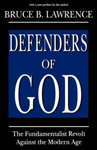 Defenders of God: The Fundamentalist Revolt Against the Modern Age (Studies in Comparative Religion) PDF