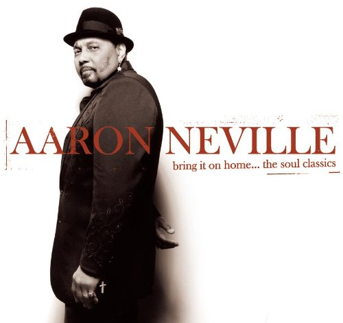 Aaron Neville - Bring It On Home...The Soul Classics - Zortam Music