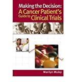 img - for [(Making the Decision: A Cancer Patient's Guide to Clinical Trials)] [Author: Marilyn Mulay] published on (January, 2002) book / textbook / text book