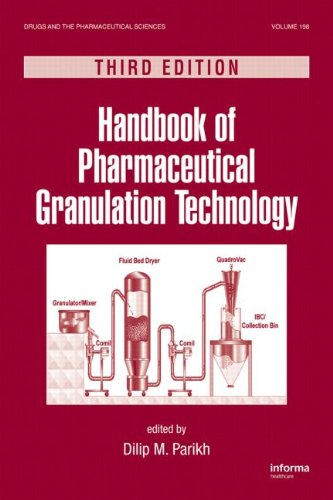 Handbook Of Pharmaceutical Granulation Technology, Third Edition (Drugs And The Pharmaceutical Sciences)