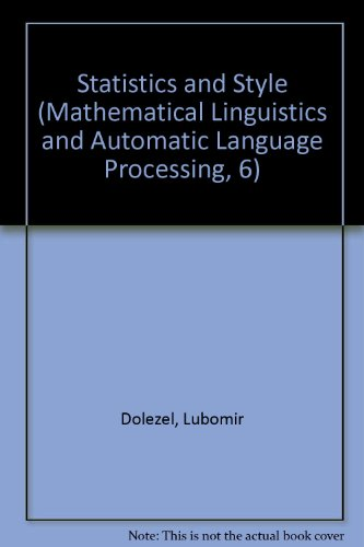 Statistics and Style (Mathematical Linguistics and Automatic Language Processing, 6)