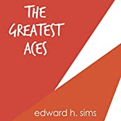 The Greatest Aces | [Edward H. Sims]