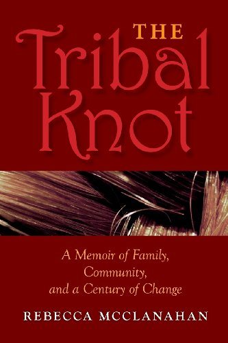 The Tribal Knot: A Memoir Of Family, Community, And A Century Of Change (Break Away Books) back-14014