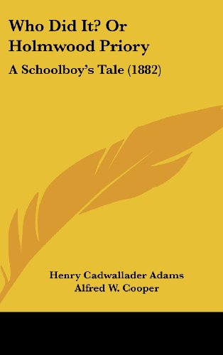 Who Did It? Or Holmwood Priory: A Schoolboy's Tale (1882)