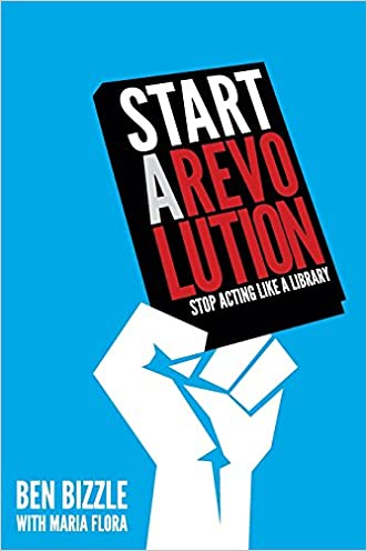Start a Revolution: Stop Acting Like a Library