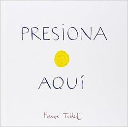 Presiona Aqui: Amazon.es: Herve Tullet: Libros