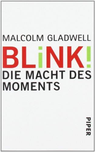 Gladwell Malcolm, Blink! Die Macht des Moments.