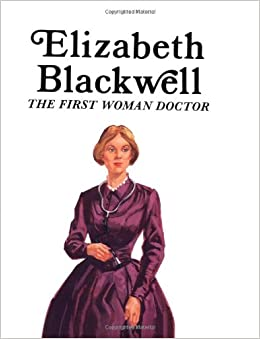 Elizabeth Blackwell: The First Woman Doctor Paperback – January 1