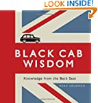 Black Cab Wisdom: Knowledge from the...