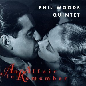 Affair to Remember by Woods, Phil Quintet (1995) Audio CD by Phil Quintet Woods