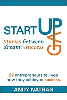 Start Up Gap: The Stories Between Dreams And Success