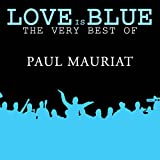 Love is Blue The very best of Paul Mauriat