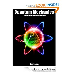 Quantum Mechanics for the Rest of Us but not for Dummies: Quantum Theory Simplified