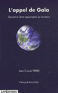 L'appel de Gaïa : quand la Terre apostrophe les humains