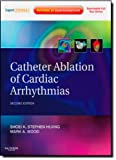 Catheter Ablation of Cardiac Arrhythmias: Expert Consult - Online and Print, 2e