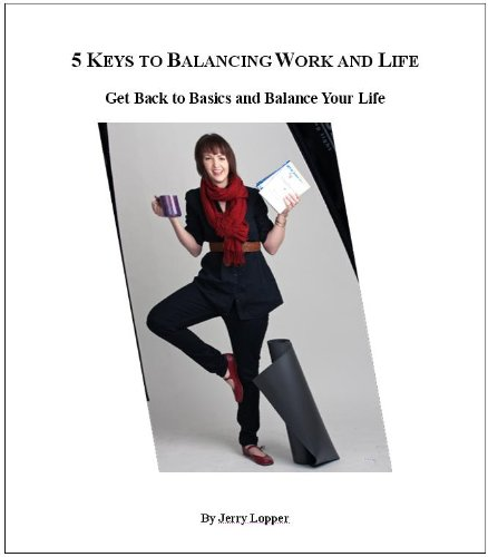 5-keys-to-balancing-work-and-life-get-back-to-basics-and-balance-your-life-english-edition