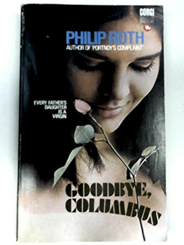 an analysis of conflicts in philip roths goodbye columbus For all the undoubted virtuosity of the other five stories in the collection, it is of course goodbye, columbus that is the piece de resistance and the reason philip .