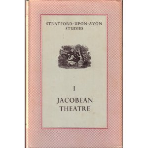 Stratford-Upon-Avon Studies I: Jacobean Theatre, n/a
