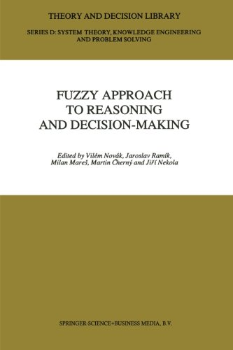 Fuzzy Approach to Reasoning and Decision-Making: Selected Papers of the International Symposium held at BechynÄ›, Czecho