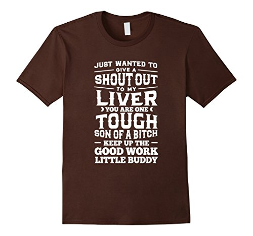 mens-just-wanted-to-give-a-shout-out-to-my-liver-beer-shirt-xl-brown