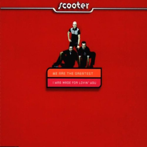 Scooter - I Was Made For Lovin