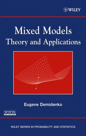 Mixed Models: Theory and Applications (Wiley Series in Probability and Statistics)