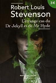 Le cas �trange du Dr Jekyll et de Mr Hyde par Robert Louis Stevenson