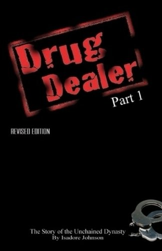 Drug Dealer part 1: The Story of The Unchained Dynasty PDF