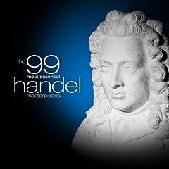 99 Most Essential Händel Masterpieces