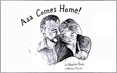 Asa Comes Home!: An Adoption Story