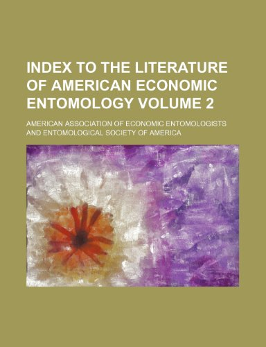 Index to the literature of American economic entomology Volume 2