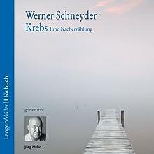 Krebs Hörbuch von Werner Schneyder Gesprochen von: Jörg Hube