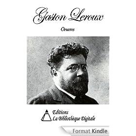 Oeuvres de Gaston Leroux