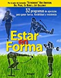 Estar en forma / Getting in Shape: El programa de ejercicios mas eficaz para ganar fuerza, flexibilidad y resistencia / The Most Effective Exercise ... Build Strength, Flexibilit (Spanish Edition) (8498675707) by Anderson, Bob
