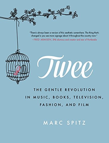 twee-the-gentle-revolution-in-music-books-television-fashion-and-film