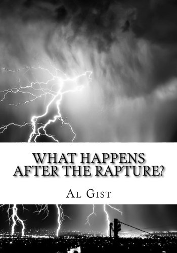 What Happens After the Rapture?: From the Rapture to the Second Coming PDF