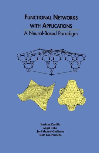 Functional Networks with Applications: A Neural-Based Paradigm (The Springer International Series in Engineering and Com