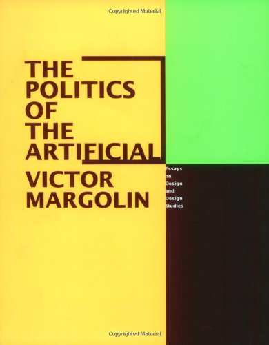 The Politics of the Artificial: Essays on Design and Design Studies