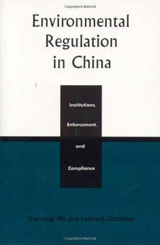 Environmental Regulation in China: Institutions,...