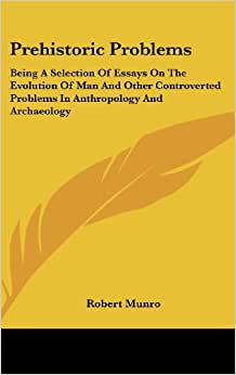 Problems, Being a Selection of Essays On the Evolution of Man ...