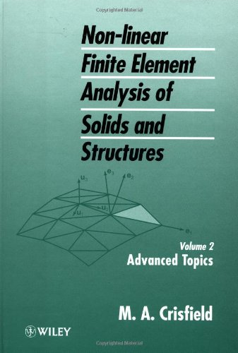 Non-Linear Finite Element Analysis of Solids and Structures, Advanced Topics: Advanced Topics v. 2 (Non-Linear Finite Element Analysis Solids & Structure)