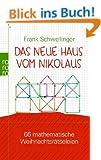Das neue Haus vom Nikolaus: 66 mathematische Weihnachtsr�tseleien